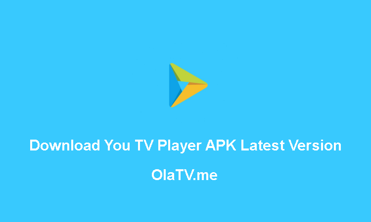 Download You TV Player APK Latest Version