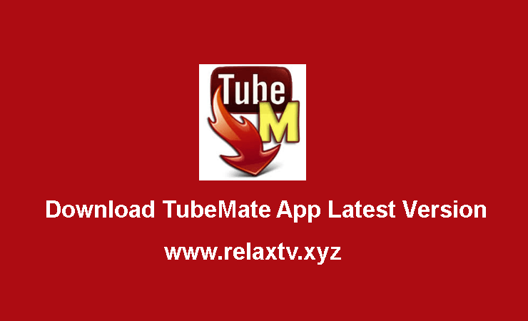 Download TubeMate App Latest Version