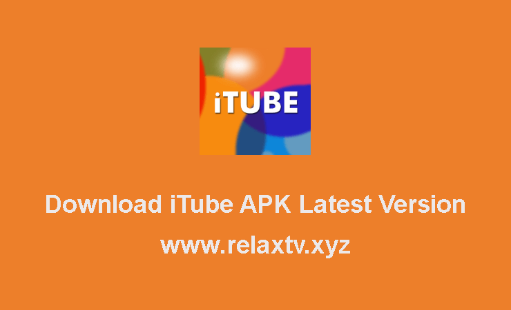 Download iTube APK Latest Version